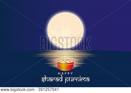 Vector Illustration Of Sharad Purnima Which Is A Harvest Festival Celebrated On The Full Moon Day. F