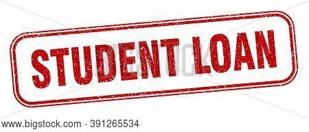 Student Loan Stamp. Student Loan Square Grunge Sign. Label