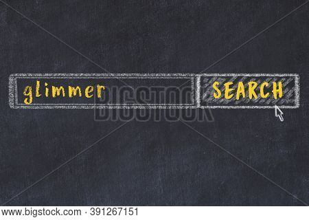 Concept Of Looking For Glimmer. Chalk Drawing Of Search Engine And Inscription On Wooden Chalkboard