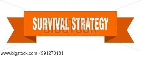 Survival Strategy Ribbon. Survival Strategy Paper Band Banner Sign