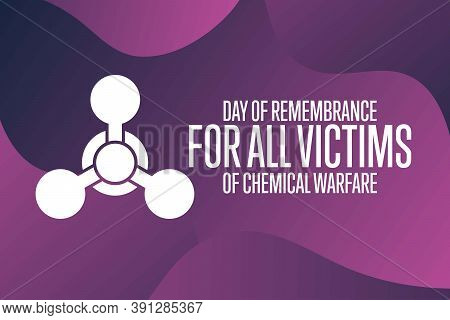 Day Of Remembrance For All Victims Of Chemical Warfare. Holiday Concept. Template For Background, Ba