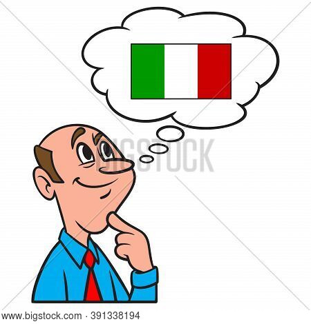 Thinking About A Trip To Italy - A Cartoon Illustration Of A Man Thinking About A Trip To Italy.