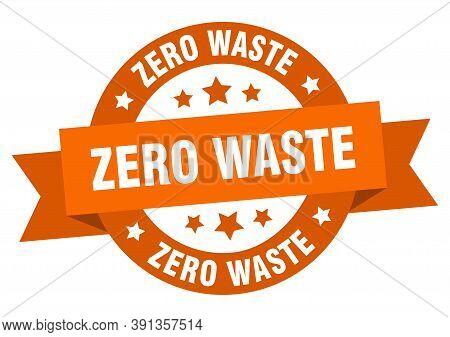 Zero Waste Round Ribbon Isolated Label. Zero Waste Sign