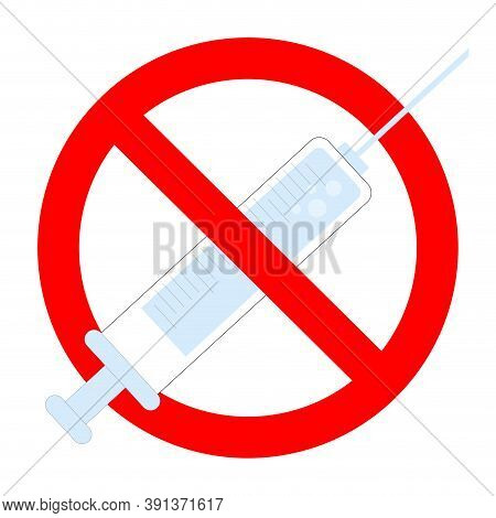 Ban Vaccination, Prohibition Injection By Syringe Icon Sign Symbol. Vector Prohibited And Anti Vacci