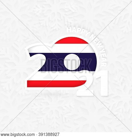 Happy New Year 2021 For Thailand On Snowflake Background. Greeting Thailand With New 2021 Year.