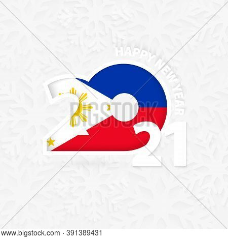 Happy New Year 2021 For Philippines On Snowflake Background. Greeting Philippines With New 2021 Year