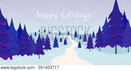 Winter Season Landscape With Wonderland Wood, Christmas Trees And Snowy Hills, And Text Happy Holida