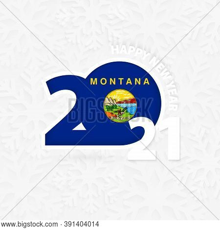 Happy New Year 2021 For Montana On Snowflake Background. Greeting Montana With New 2021 Year.