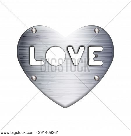 Inscription Love In Heart, Metal Plate With Rivets, Icon. Symbol Valentines Day Sign, Emblem. Style