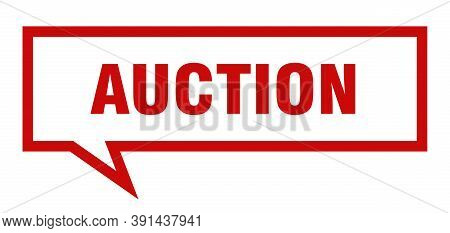 Auction Sign. Auction Square Speech Bubble. Auction