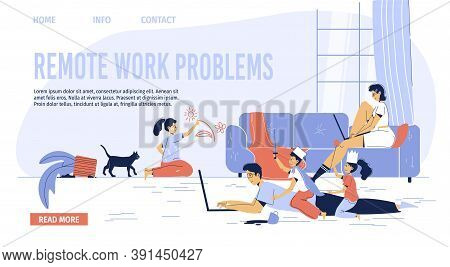 Remote Work Problem. Family Freelancer Employee Distraction By Naughty Children Playing In Living Ro