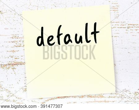 Yellow Sticky Note On Wooden Wall With Handwritten Inscription Default