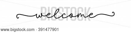 Welcome. Black Vector Line Calligraphy Banner. Simple Lettering Typography Script Word Welcome. Post