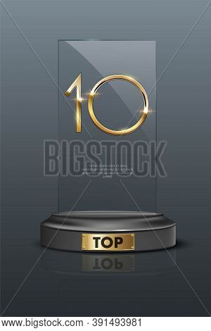 Top 10 Rectangular Award Trophy. Glass Prize With Gold Number 10. Champion Glory In Competition Vect