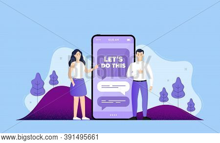Lets Do This Motivation Quote. Phone Online Chatting Banner. Motivational Slogan. Inspiration Messag