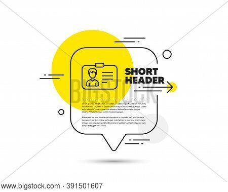 Id Card Line Icon. Speech Bubble Vector Concept. User Profile Sign. Male Person Silhouette Symbol. I