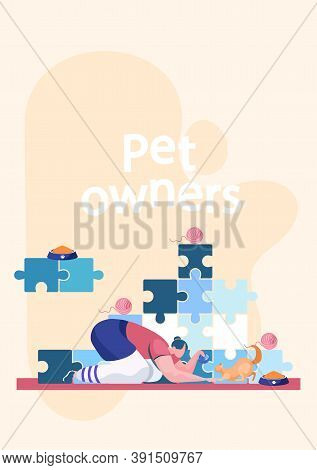 Pet Owners Vertical Poster With Lettering. Young Girl Squatted Down Playing With A Cat. Funny Game W