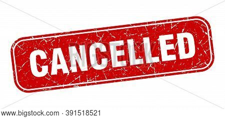Cancelled Stamp. Cancelled Square Grungy Red Sign.