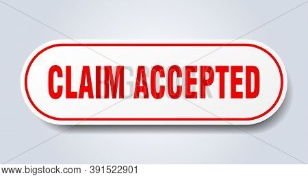 Claim Accepted Sign. Rounded Isolated Button. White Sticker