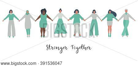 Diverse Group Of Women Are Holding Hands. Stronger Together Concept. International Women's Day. Wome