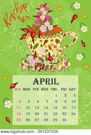 Drinks Calendar 2021: With Seasonal Dessert Drawings Of Various Tea. Rosehip - April. Fruits, Berrie