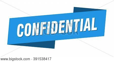 Confidential Banner Template. Confidential Ribbon Label Sign