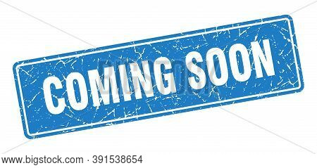 Coming Soon Stamp. Coming Soon Vintage Blue Label. Sign