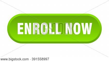 Enroll Now Button. Enroll Now Rounded Green Sign. Enroll Now