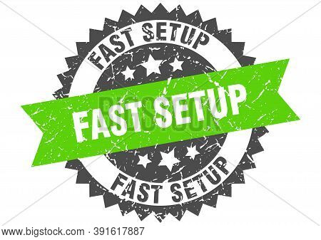 Fast Setup Stamp. Grunge Round Sign With Ribbon