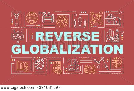 Reverse Globalization Word Concepts Banner. Low Global Integrations. Infographics With Linear Icons
