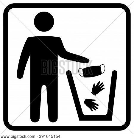 Dispose Mask And Gloves. Properly Dispose The Used Surgical Mask Into The Biohazard Waste Bin. Infec