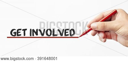 Hand Writing Get Involved With Red Marker. Isolated On White Background. Business, Technology, Inter