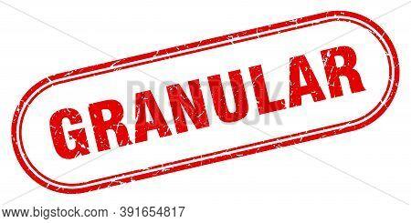 Granular Stamp. Rounded Grunge Textured Sign. Label