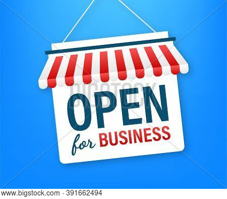Open For Business Sign. Flat Design For Business Financial Marketing Banking Advertisement Office Pe