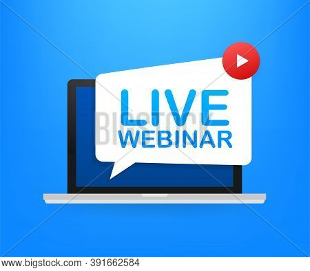 Live Webinar Label On Laptop Screen. Can Be Used For Business Concept. Vector Stock Illustration.