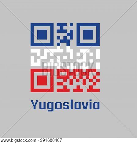 Qr Code Set Color Of Yugoslavia (1918-1941), A Horizontal Triband Of White Blue And Red.