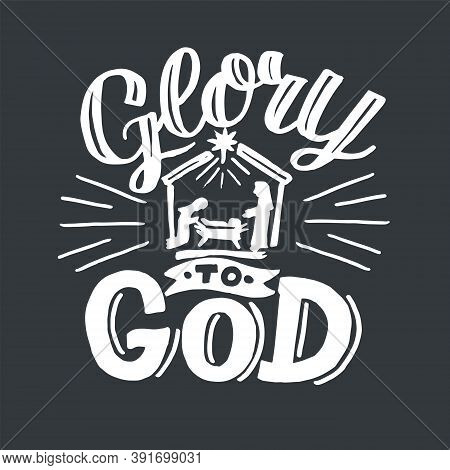 Hand Lettering With Bible Verse Glory To God With Manger.