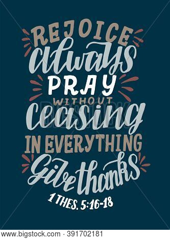 Hand Lettering With Bible Verse Rejoice Always, Pray Without Ceasing, In Everything Give Thanks.