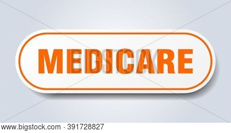 Medicare Sign. Rounded Isolated Button. White Sticker