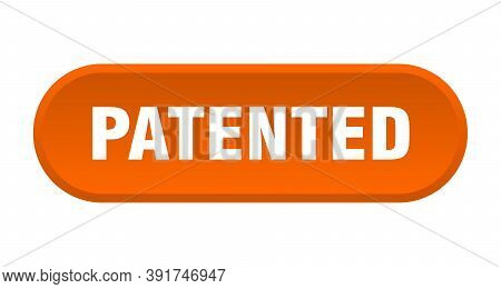 Patented Button. Patented Rounded Orange Sign. Patented