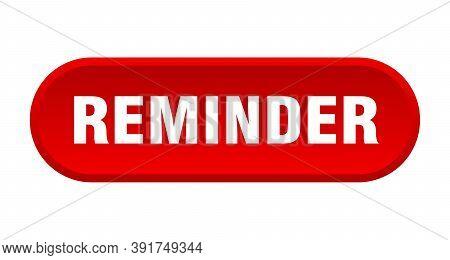 Reminder Button. Reminder Rounded Red Sign. Reminder