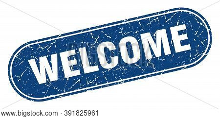 Welcome Sign. Welcome Grunge Blue Stamp. Label