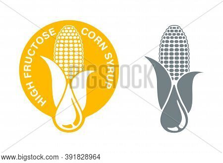 High Fructose Corn Syrup Sweetener Icon - Ear Of Corn And Drop Of Food Additive - Isolated Vector Em