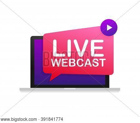 Live Webcast Button On Laptop, Icon, Emblem, Label. Vector Stock Illustration.