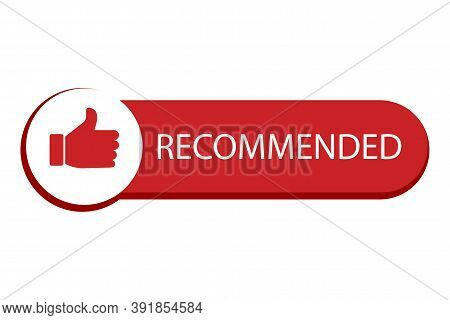Recommendation Stamp With Thumb Up. Vector Icon Fine With Thumb. The Reddening Button Is Recommended