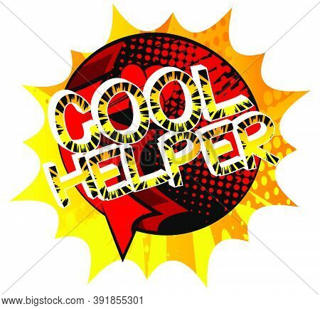 Cool Helper Comic Book Style Cartoon Words On Abstract Colorful Comics Background.