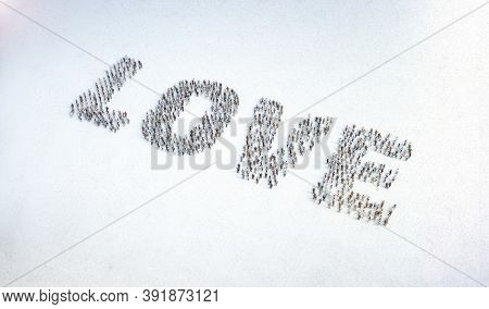 Love Word Made By People. Crowd Mob Of People Symbols Word Of Love. Team Social Concept. High Angle
