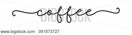 Coffee. Modern Calligraphy Quote Line Script Word Coffee. Hand Drawn Modern Cursive Font Text - Coff