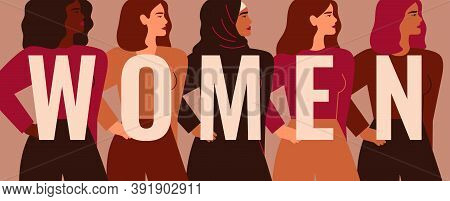 Strong Five Women And Girls Of Different Nationalities And Cultures Stand Side By Side Behind The Wo