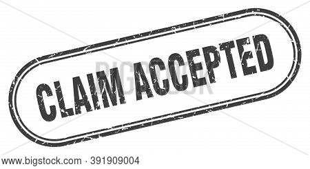 Claim Accepted Stamp. Rounded Grunge Textured Sign. Label